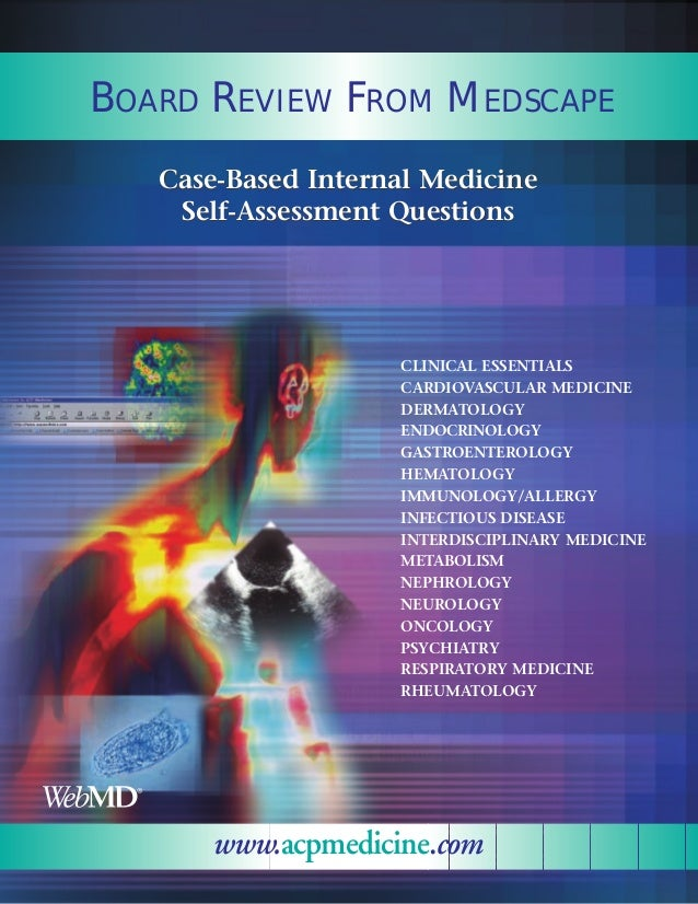 BOARD REVIEW FROM MEDSCAPE   Case-Based Internal Medicine    Self-Assessment Questions                    CLINICAL ESSENTI...