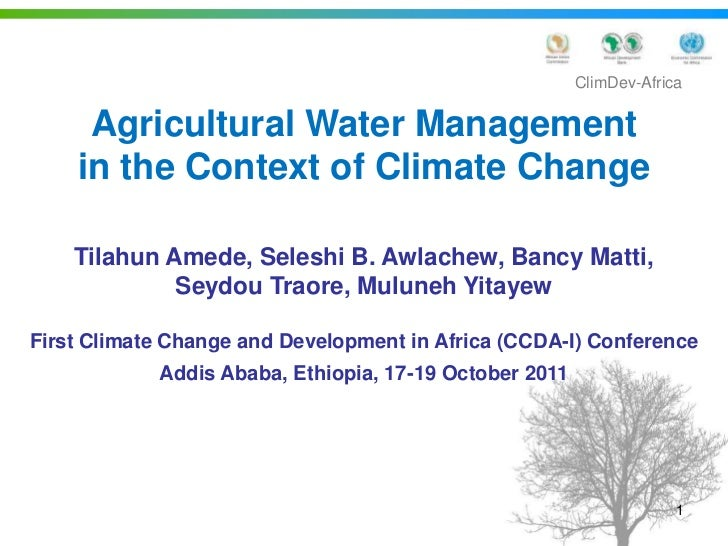 ClimDev-Africa     Agricultural Water Management    in the Context of Climate Change    Tilahun Amede, Seleshi B. Awlachew...