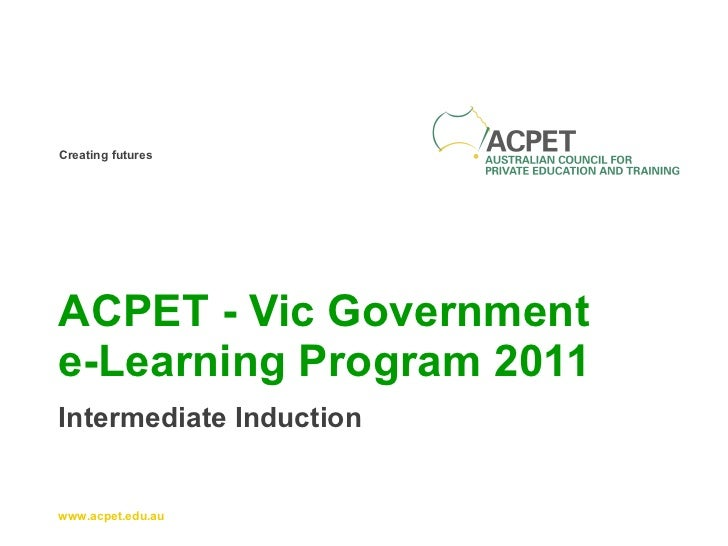 ACPET - Vic Government  e-Learning Program 2011 Intermediate Induction