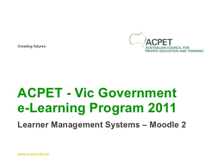 ACPET - Vic Government  e-Learning Program 2011 Learner Management Systems – Moodle 2