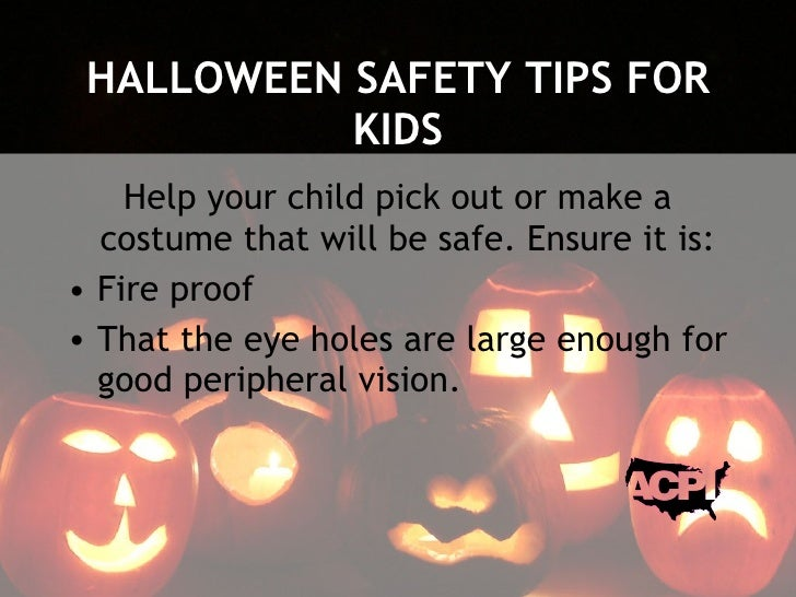 Halloween Fire Safety Tips Halloween Safety Tips For Kids