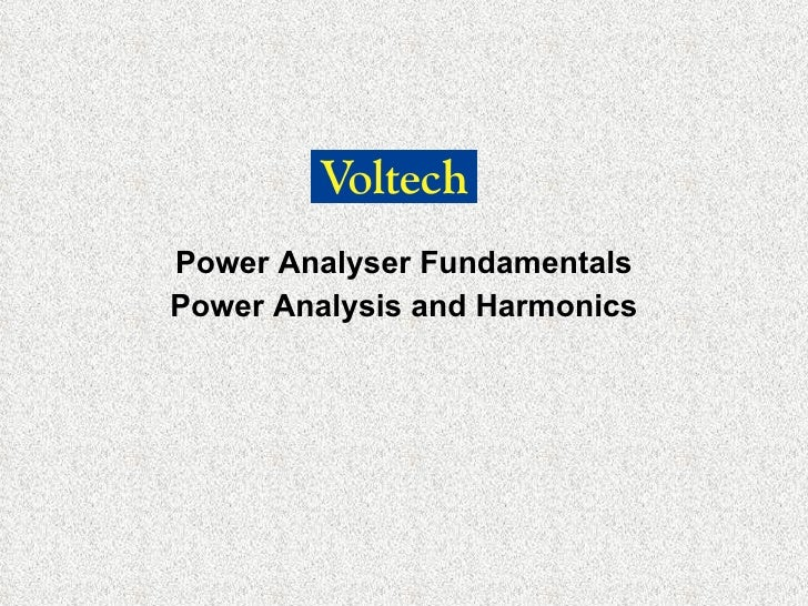 Power Analyser Fundamentals Power Analysis and Harmonics