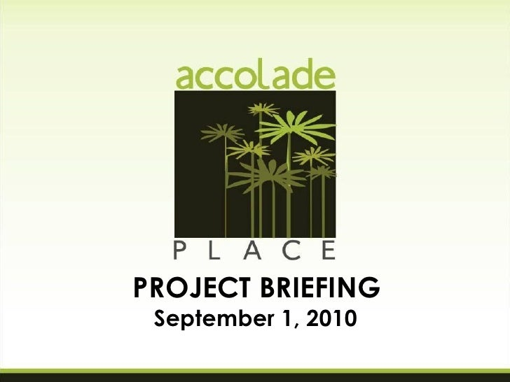 PROJECT BRIEFING September 1, 2010                     FOR ANNOUNCEMENT PURPOSES ONLY
