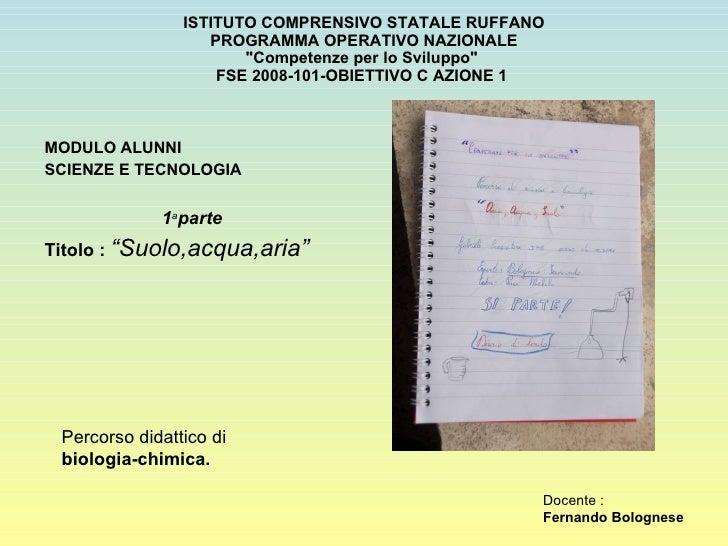 """ISTITUTO COMPRENSIVO STATALE RUFFANO  PROGRAMMA OPERATIVO NAZIONALE  """"Competenze per lo Sviluppo""""  FSE 2008-101-..."""