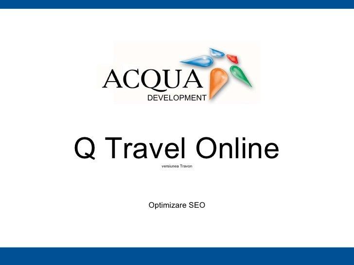 Q Travel Online versiunea Travon Optimizare SEO DEVELOPMENT
