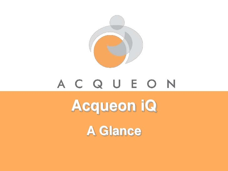 A Glance<br />Acqueon iQ<br />