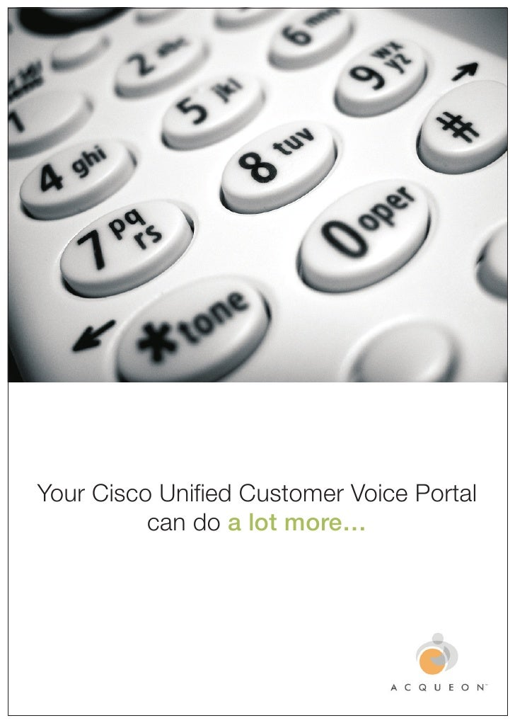 Your Cisco Unified Customer Voice Portal           can do a lot more…