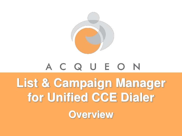 List & Campaign Manager for Unified CCE Dialer<br />Overview<br />