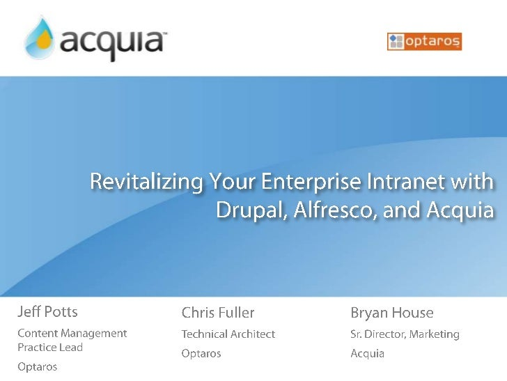 Revitalizing Your Enterprise Intranet with Drupal, Alfresco, and Acquia<br />Jeff Potts<br />Content Management Practice L...