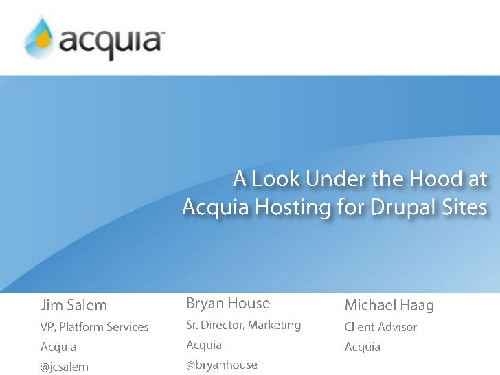A Look Under the Hood atAcquia Hosting for Drupal Sites<br />Jim Salem<br />VP, Platform Services<br />Acquia<br />@jcsale...