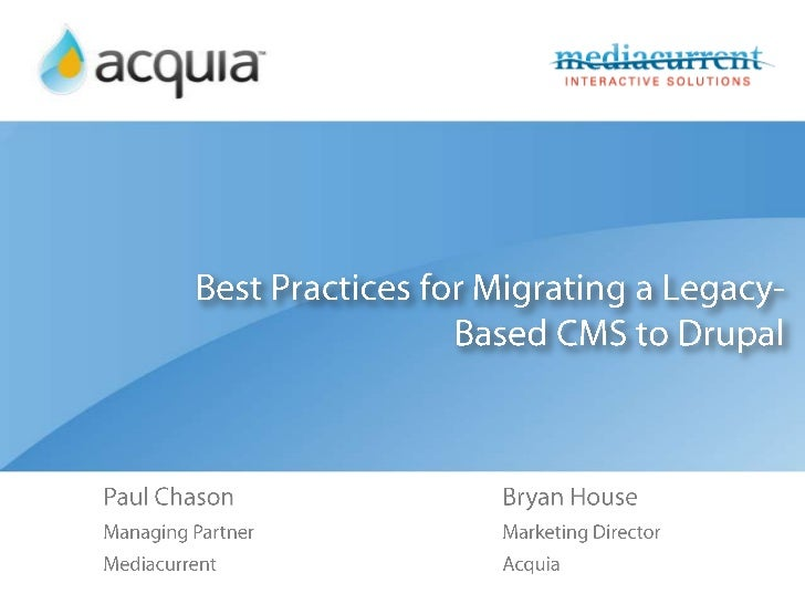 Best Practices for Migrating a Legacy-Based CMS to Drupal