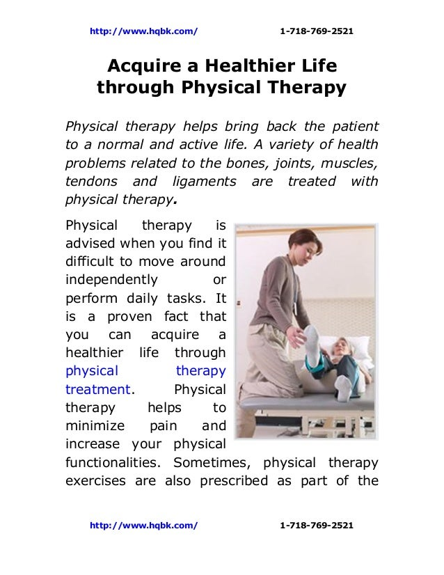 http://www.hqbk.com/         1-718-769-2521     Acquire a Healthier Life    through Physical TherapyPhysical therapy helps...