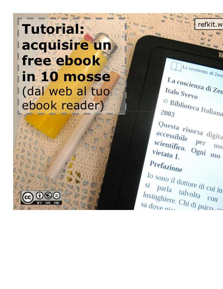 refkit.wordpress.comTutorial:acquisire unfree ebookin 10 mosse(dal web al tuoebook reader)
