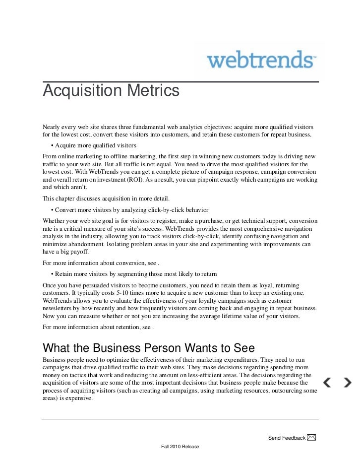 Acquisition MetricsNearly every web site shares three fundamental web analytics objectives: acquire more qualified visitor...