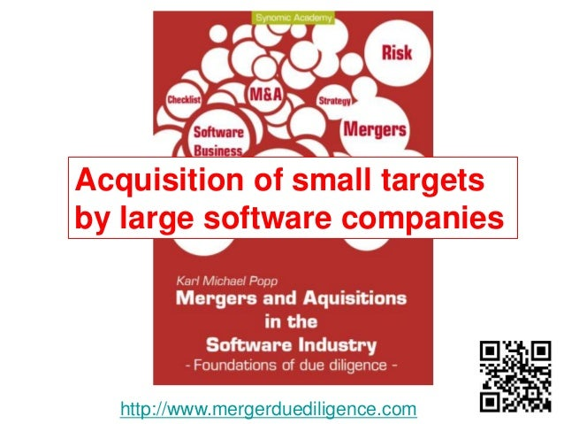 http://www.mergerduediligence.com Acquisition of small targets by large software companies