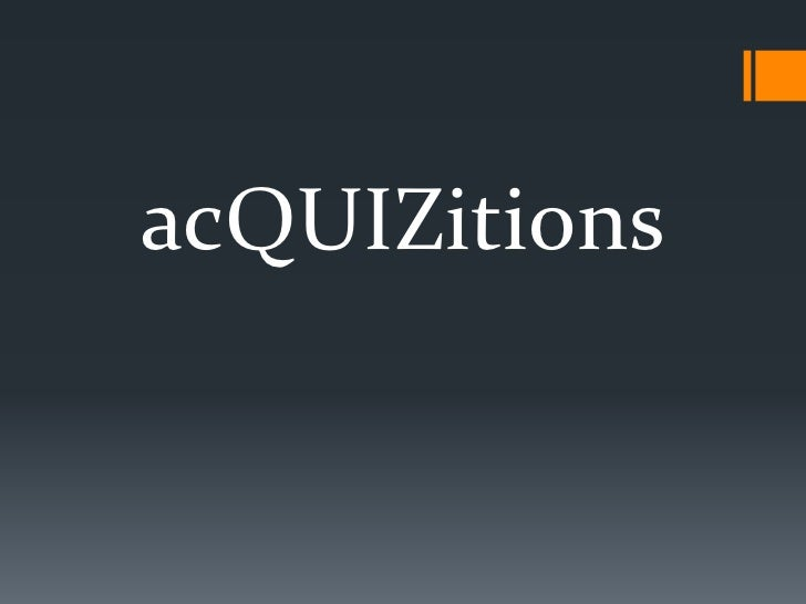 acQUIZitions<br />