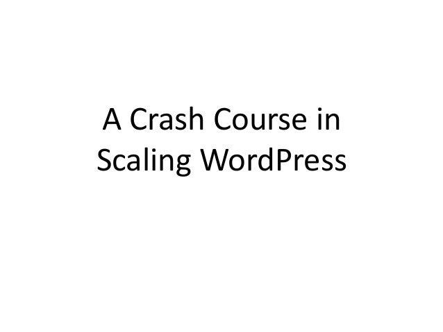 A crash course inscaling wordpress