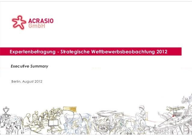Acrasio logo area  Client logo area  Expertenbefragung - Strategische Wettbewerbsbeobachtung 2012 Title area  Executive Su...