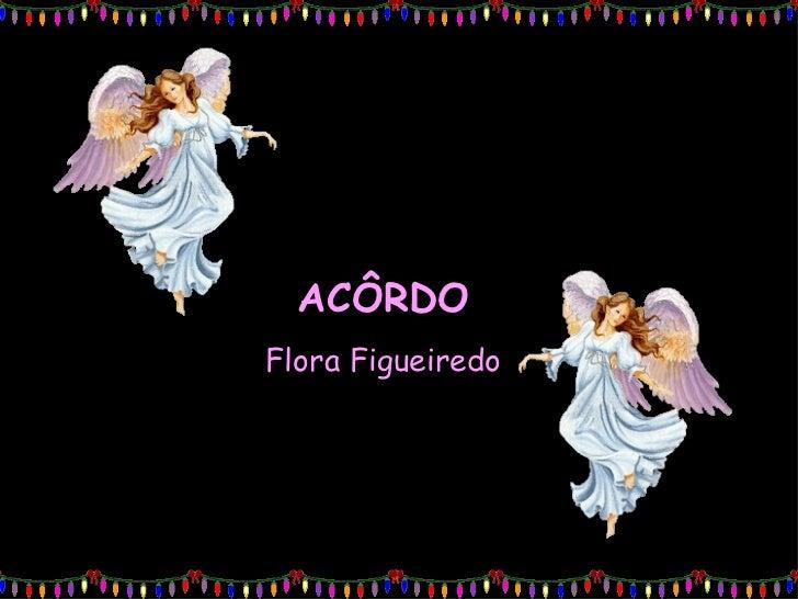 Acôrdo - Flora Figueiredo