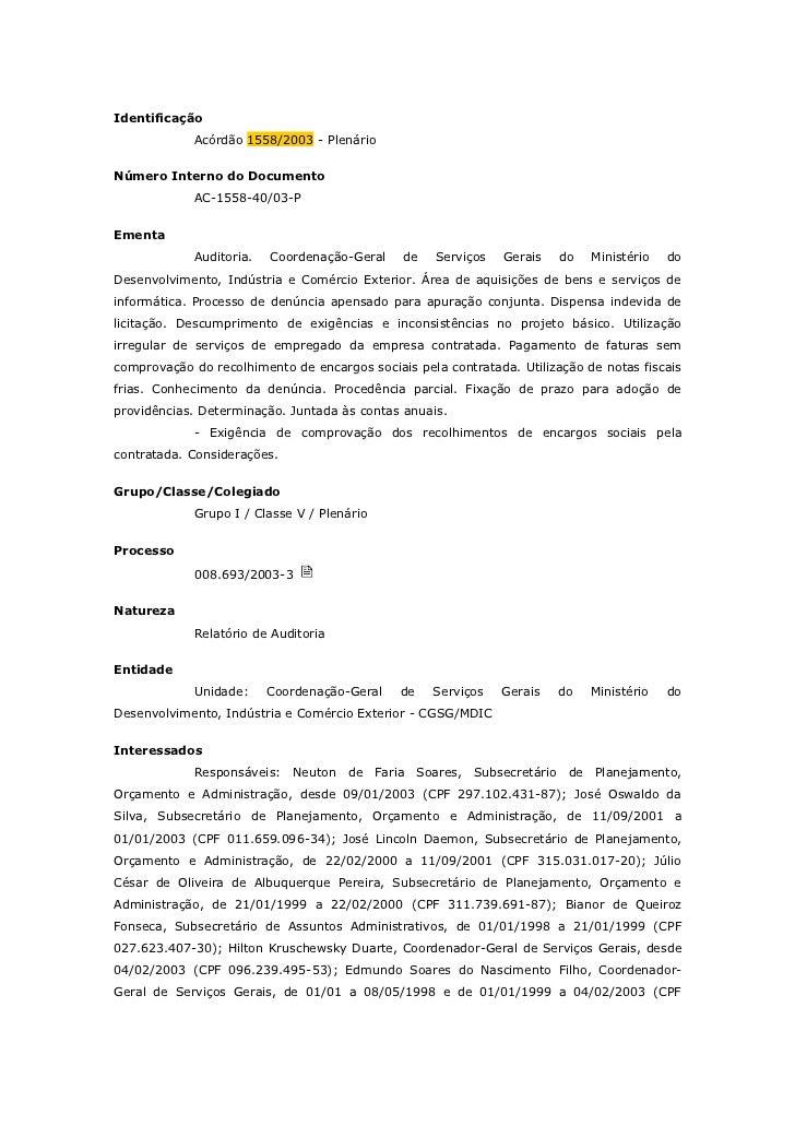 Identificação            Acórdão 1558/2003 - PlenárioNúmero Interno do Documento            AC-1558-40/03-PEmenta         ...