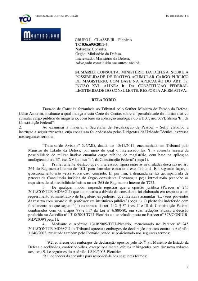 TRIBUNAL DE CONTAS DA UNIÃO TC 036.695/2011-41GRUPO I – CLASSE III – PlenárioTC 036.695/2011-4Natureza: Consulta.Órgão: Mi...