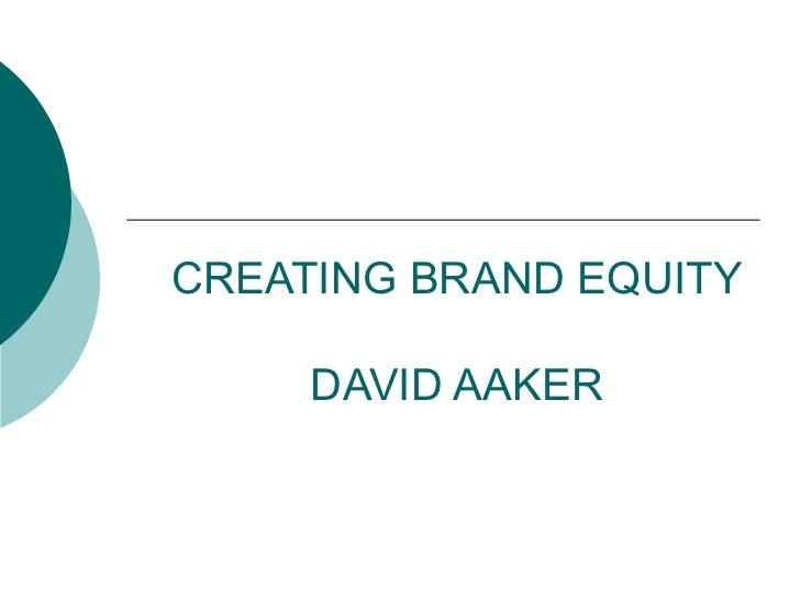 CREATING BRAND EQUITY DAVID AAKER