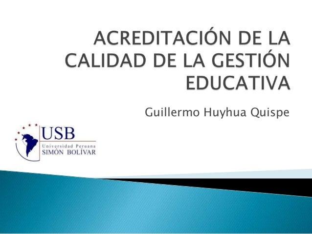 Acreditación de la calidad de la gestión educativa