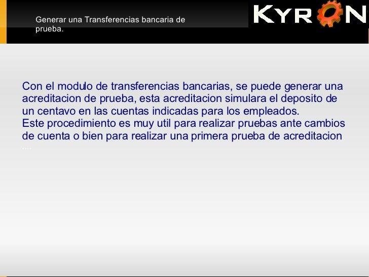 Generar una Transferencias bancaria de prueba. Con el modulo de transferencias bancarias, se puede generar una  acreditaci...