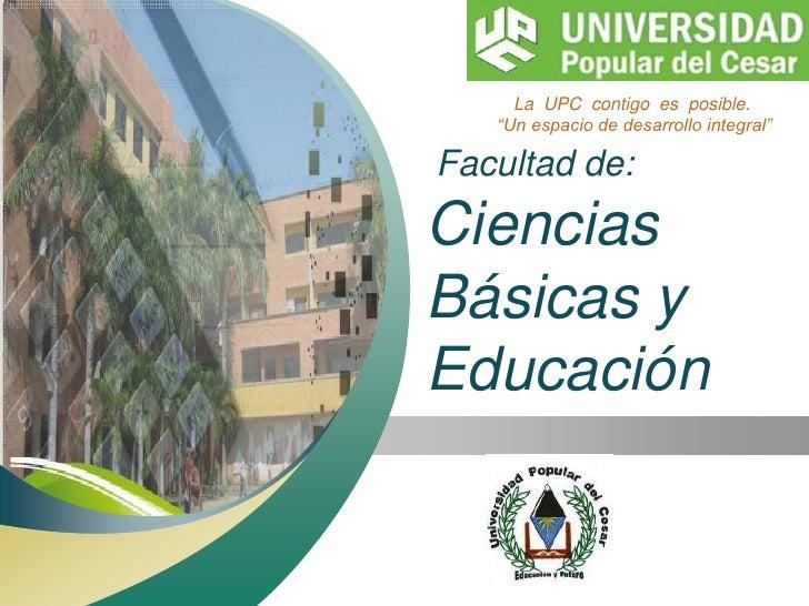 Facultad de:Ciencias Básicas y Educación<br />