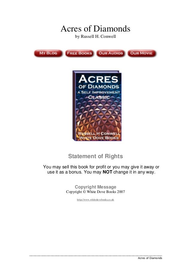 Acres of Diamonds                        by Russell H. Conwell                    Statement of Rights       You may sell t...