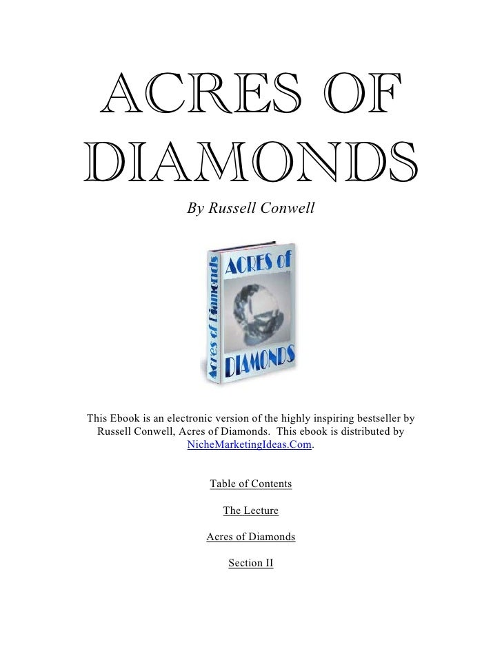 ACRES OF DIAMONDS                       By Russell Conwell     This Ebook is an electronic version of the highly inspiring...
