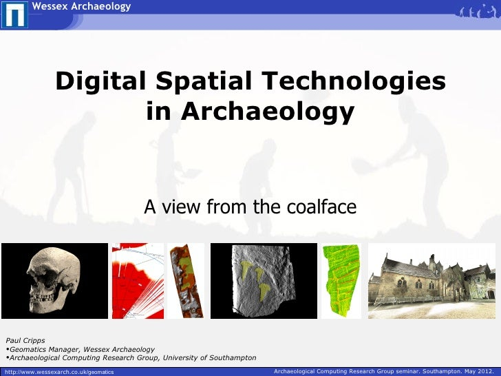 Wessex Archaeology                Digital Spatial Technologies                       in Archaeology                       ...