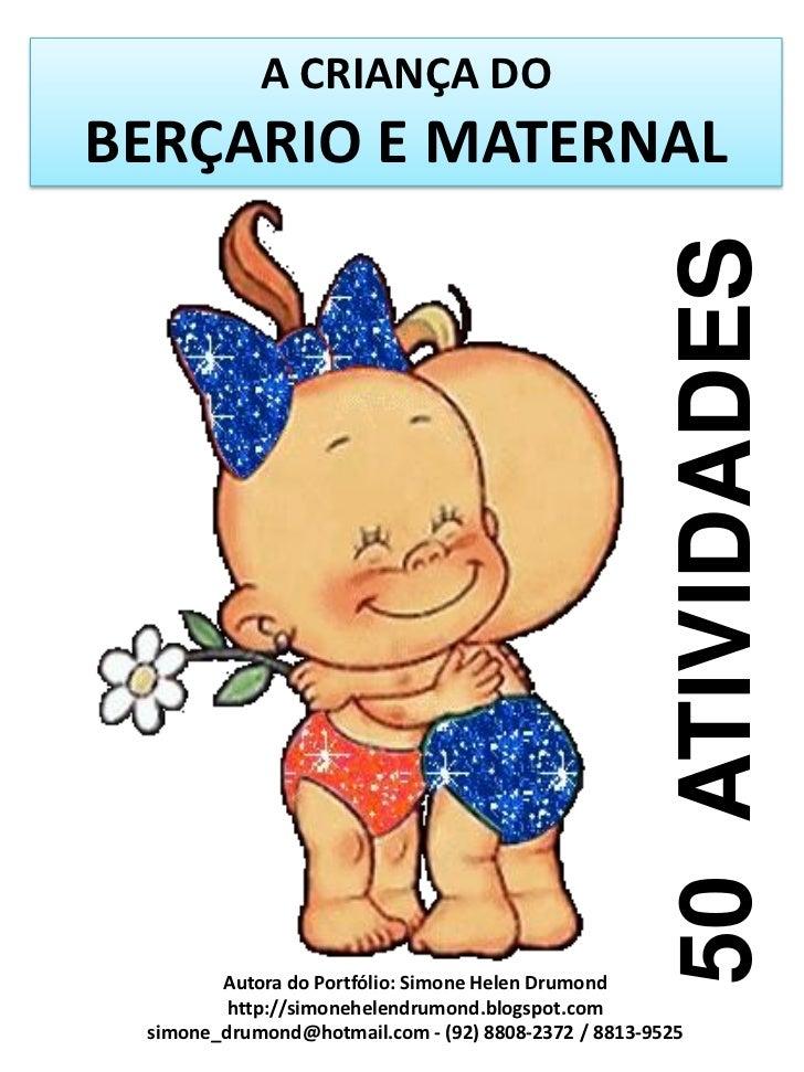 A CRIANÇA DOBERÇARIO E MATERNAL                                                       50 ATIVIDADES        Autora do Portf...