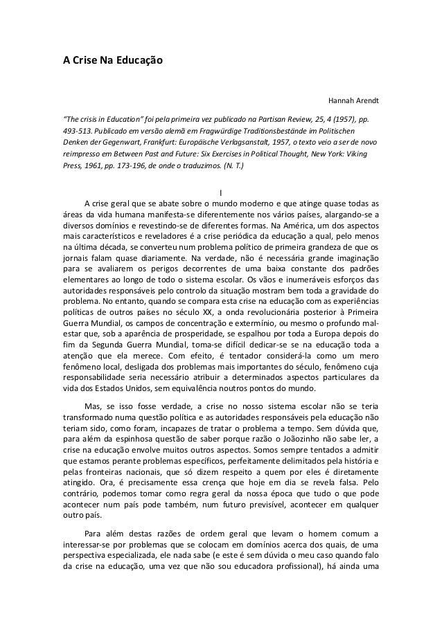 """A Crise Na Educação  Hannah Arendt """"The crisis in Education"""" foi pela primeira vez publicado na Partisan Review, 25, 4 (19..."""