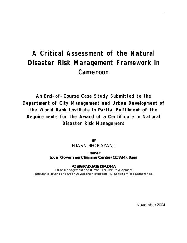 1 A Critical Assessment of the Natural Disaster Risk Management Framework in Cameroon An End-of-Course Case Study Submitte...