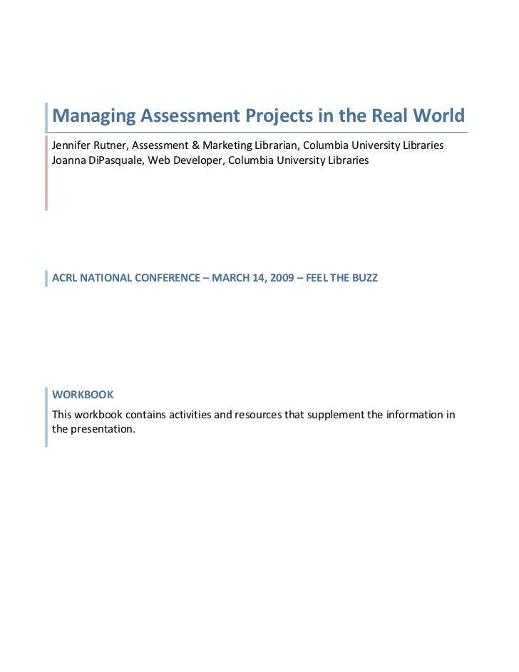 ManagingAssessmentProjectsintheRealWorldJenniferRutner,Assessment&MarketingLibrarian,ColumbiaUniversityLib...