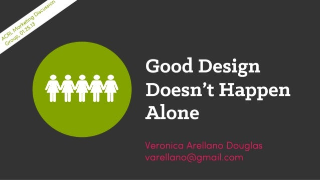 Good Design Doesn't Happen Alone