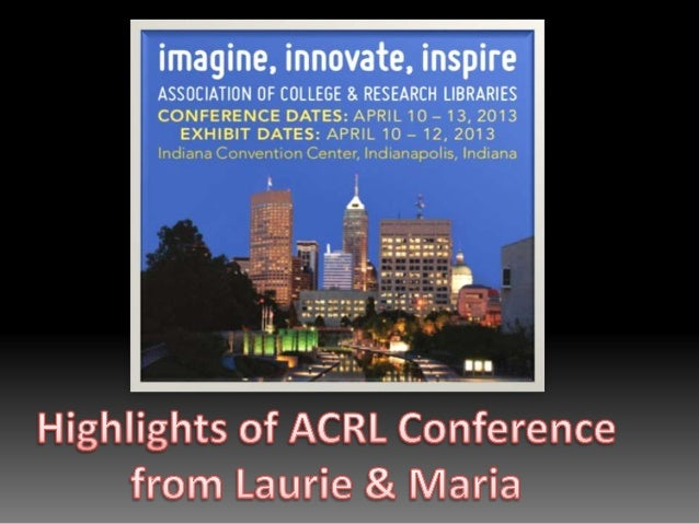 ACRL Takeaways by Laurie & Maria