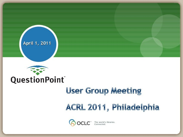 QP User Group, ACRL 2011