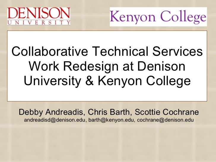 Debby Andreadis, Chris Barth, Scottie Cochrane andreadisd@denison.edu, barth@kenyon.edu, cochrane@denison.edu Collaborativ...