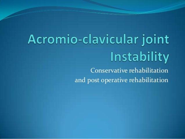 Conservative rehabilitation and post operative rehabilitation