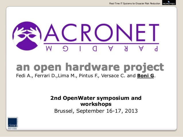 Real-Time IT Systems for Disaster Risk Reduction an open hardware project 2nd OpenWater symposium and workshops Brussel, S...
