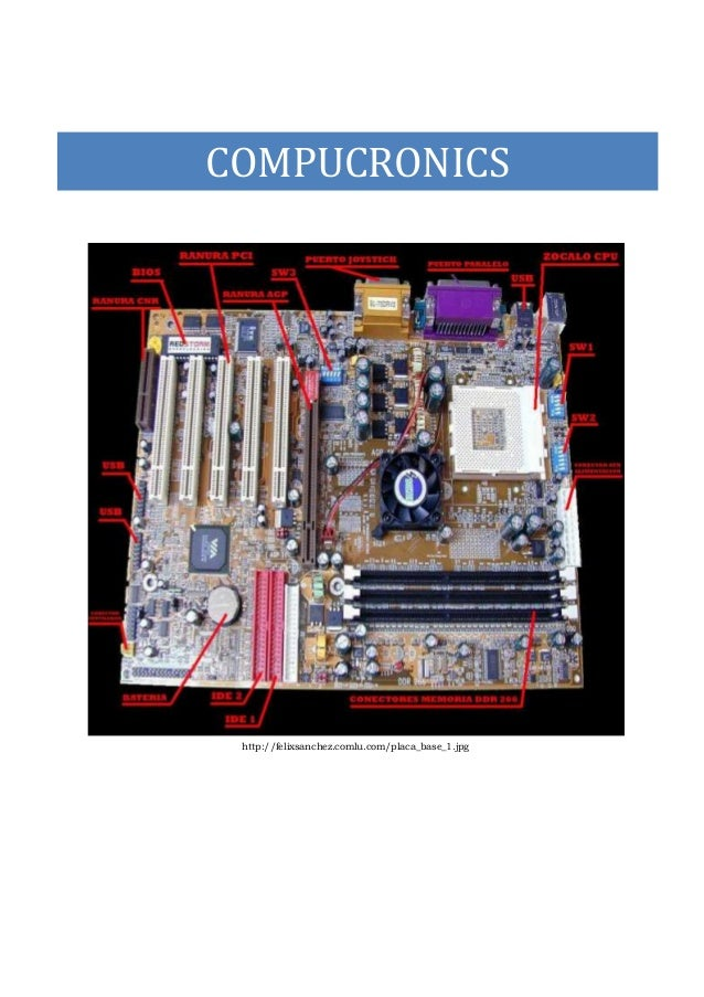 COMPUCRONICS http://felixsanchez.comlu.com/placa_base_1.jpg