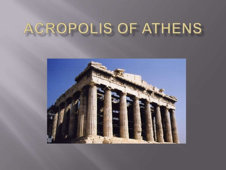    The Acropolis of Athens or Citadel of Athens is the    best known acroplolis (Gr. akros, akron, edge, extremity +    p...