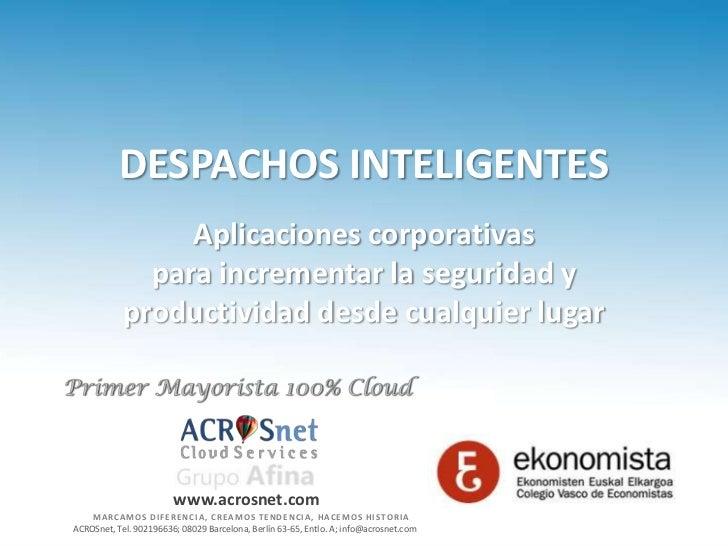 DESPACHOS INTELIGENTES                 Aplicaciones corporativas              para incrementar la seguridad y            p...