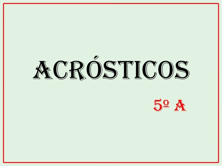ACRÓSTICOS       5º A