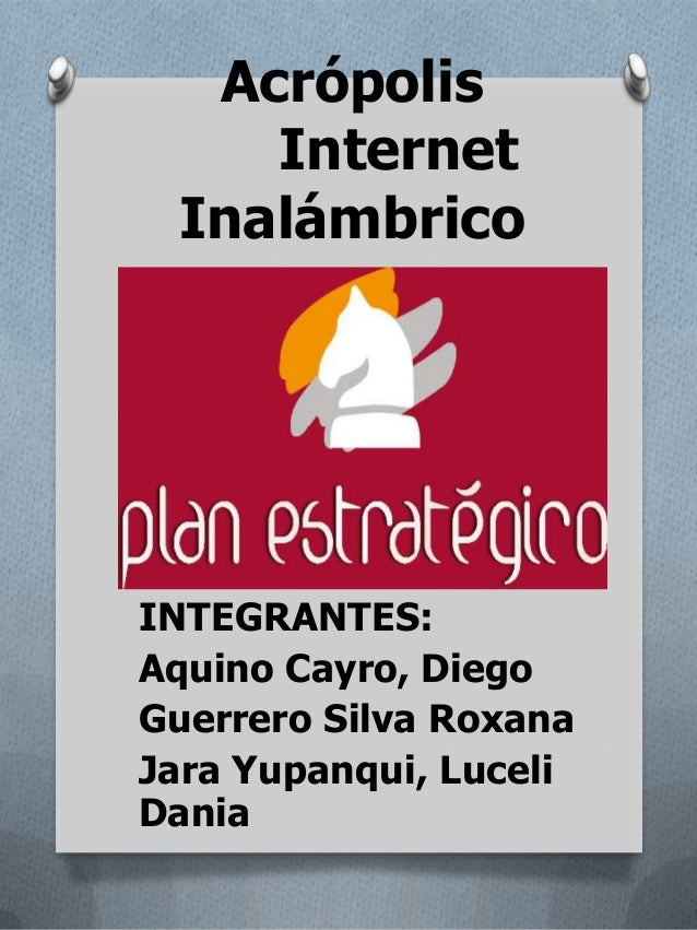 Acrópolis Internet Inalámbrico INTEGRANTES: Aquino Cayro, Diego Guerrero Silva Roxana Jara Yupanqui, Luceli Dania