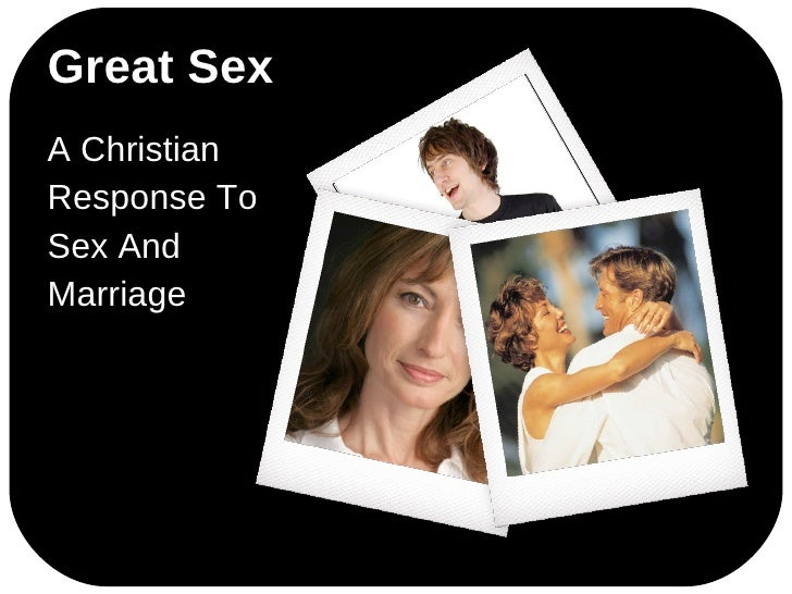 Great Sex A Christian Response To Sex And Marriage