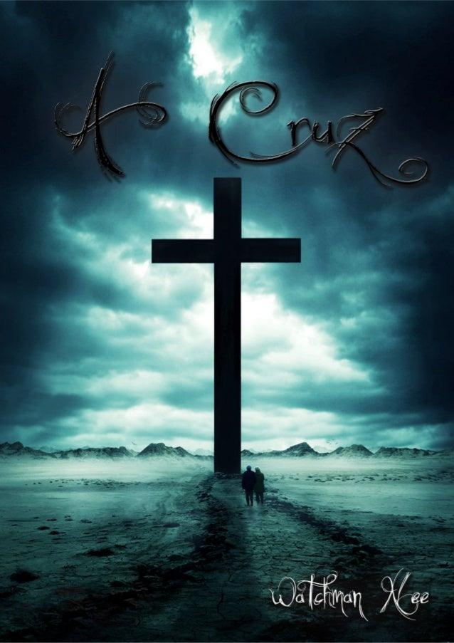 Conteúdo:Capítulo Um: A Palavra da CruzCapítulo Dois: O Tempo da CruzCapítulo Três: O Mensageiro da CruzEste livro foi tra...