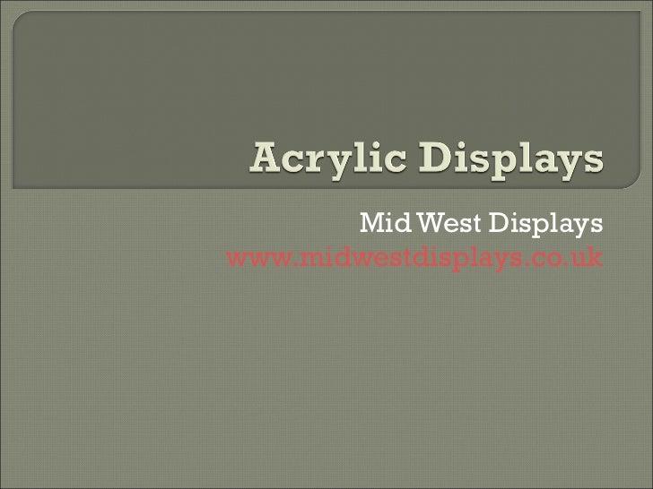 Acrylic Displays<br />Mid West Displays<br />www.midwestdisplays.co.uk<br />